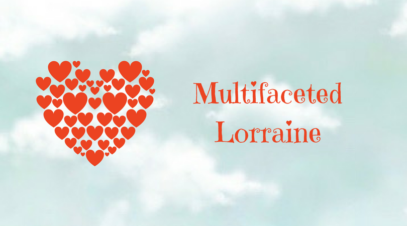 Multifaceted Lorraine writes a multifaceted Blog filled with HAPPY and FUN inspirations for creativity and life. Click BLOG above to enjoy!
