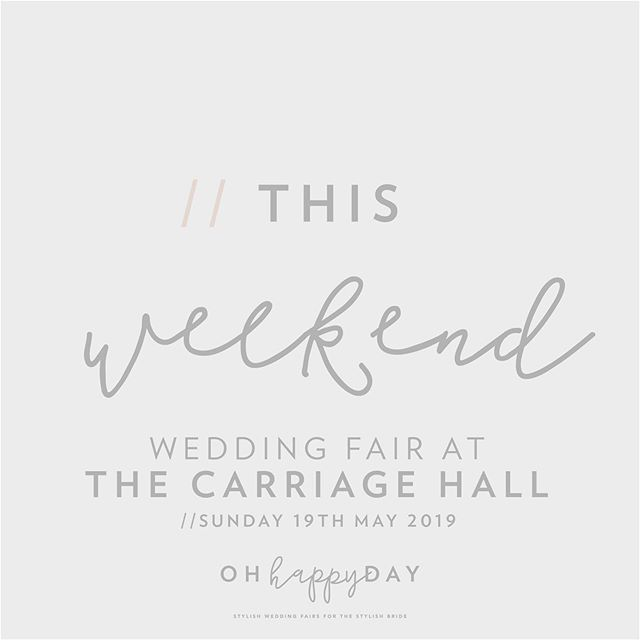 IT'S THIS WEEKEND the 'Oh Happy Day' Wedding Fair @thecarriagehall Pop along and meet a host of fabulous wedding suppliers at this stylish wedding venue X