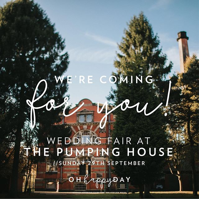 We're super excited to be back at the fabulous @thepumpinghouse for our next 'Oh Happy Day' Wedding Fair. Will you be joining us? Book your free tickets now - link in profile