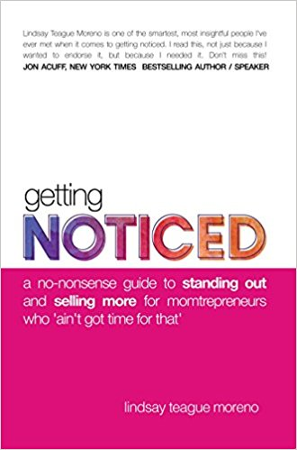 GETTING NOTICED   Getting Noticed is a no fluff, take charge guide to the way we present ourselves, our business, and connect with customers online. Get better at social media with this book!