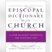 Episcopal Dictionary   An online glossary of terms used in THE episcopal tradition