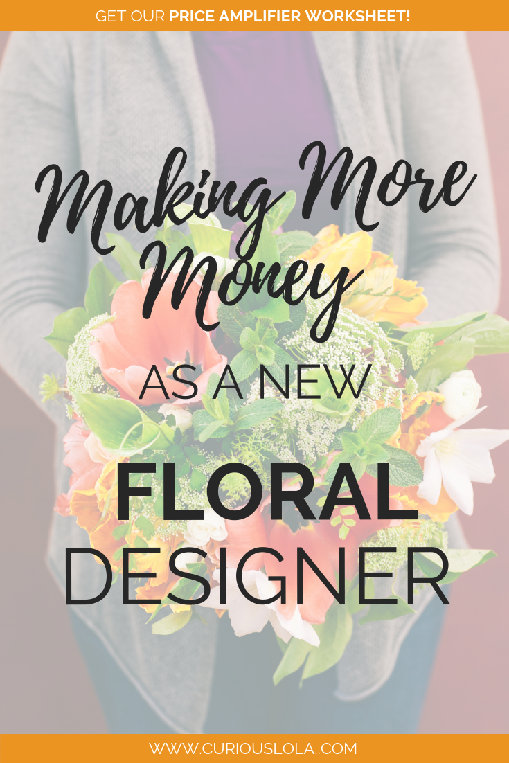Making More Money as a new Floral Designer.png