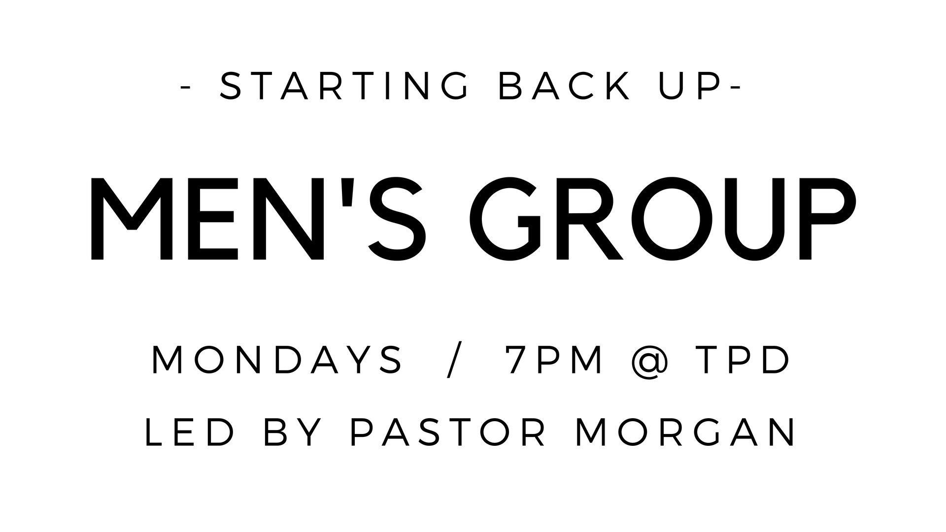 This Monday, Aug. 20 at 7pm, our men's group will resume meeting here at the church. All men are welcome.