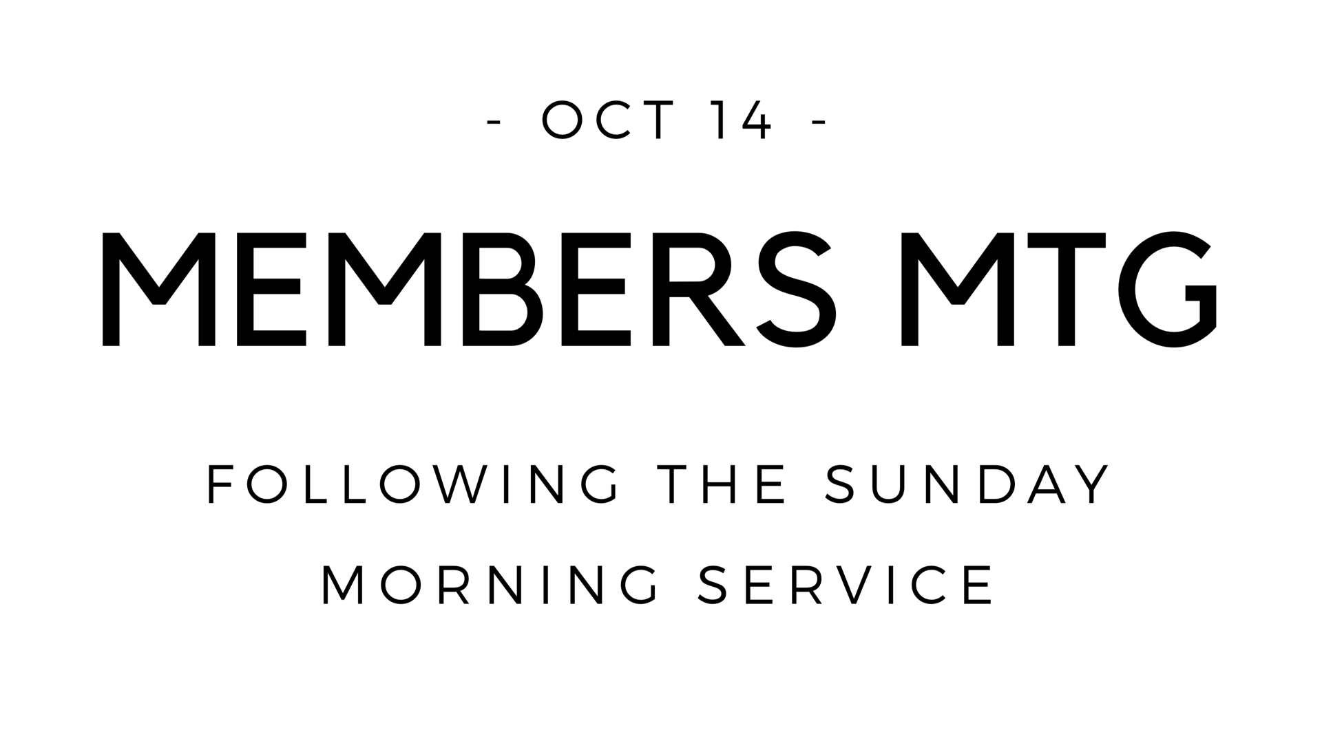 Next Sunday Oct. 14, we'll be having our fall members meeting. It will be a one hour meeting right after service. Everyone is welcome to attend, including non-members.