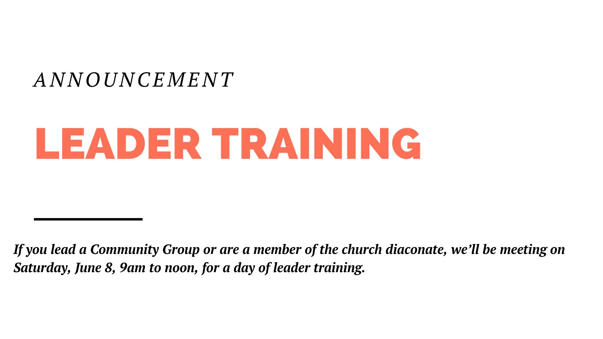 If you lead a Community Group or are a member of the church diaconate, we'll be meeting on Saturday, June 8, 9am to noon, for a day of leader training. Come drink coffee, eat doughnuts, and grow in alignment with the other leaders throughout the church.
