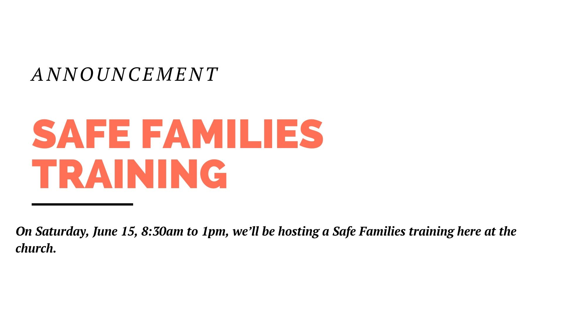 On Saturday, June 15, 8:30am to 1pm, we'll be hosting a Safe Families training at the church. This training is free and is for anyone interested in helping our church provide temporary homes for children in need. Even if you aren't able to host a child in your own home, there are lots of other ways to help out. So go to the church center app on your phone, register to attend, and let's care for the children of our city.