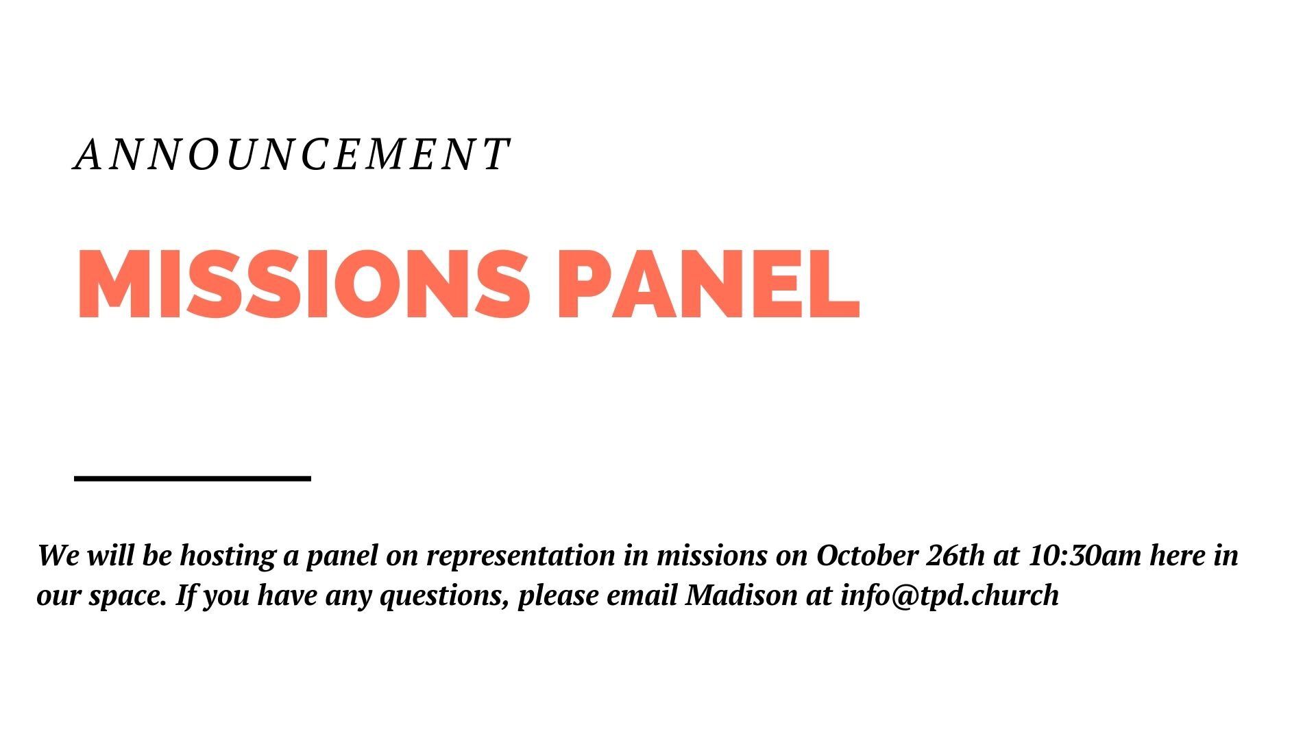 We will be hosting a panel on representation in missions on October 26th at 10:30am in our space. Email Madison at info@tpd.church if you have questions.