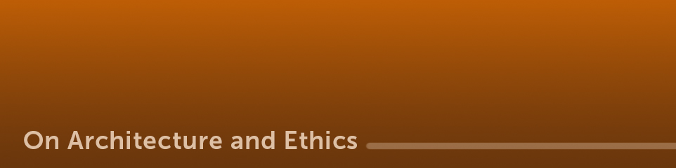 On architecture and ethics