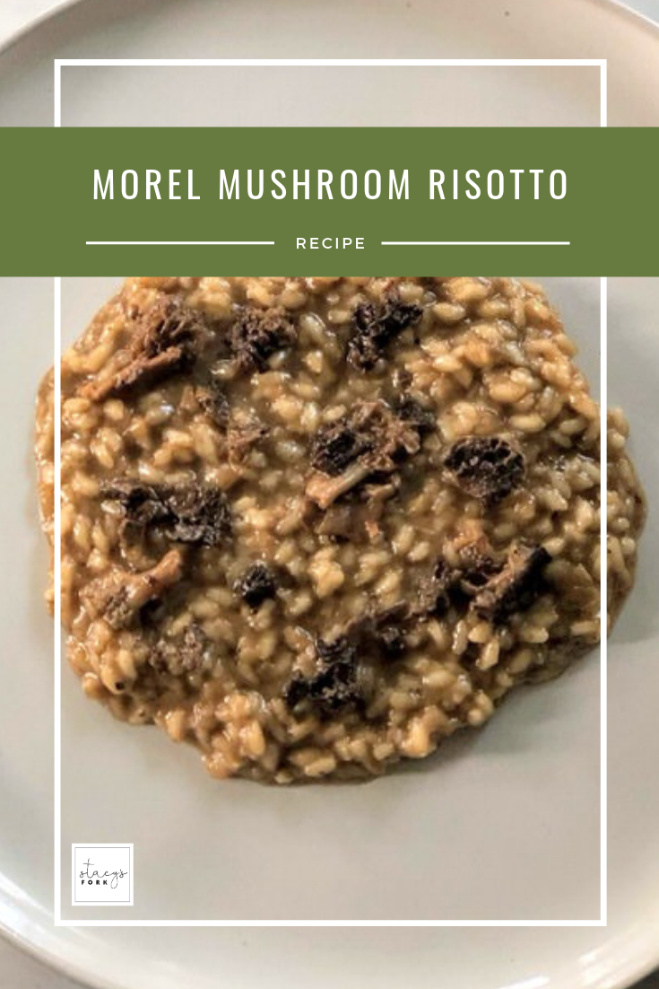 Pinterest Morel Mushroom Risotto Recipe by Stacy's Fork.png