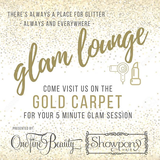 {GLAM LOUNGE} Need a little extra sparkle✨ in your life? Or a sassy new lip 💄to match your sizzlin' sequins number?! Join us on the GOLD Carpet for a bit of glamming up by @showponyhair and @onefinebeauty - quick 5 minute hair & makeup touchups to make you feel your absolute best before your night full of GOLDEN fun!! 🌟💋