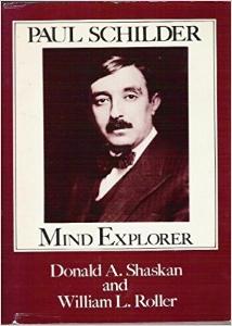 Paul Schilder: Mind Explorer - Donald Shaskan, M.D.,co-editorNew York: Human Sciences Press, 1985