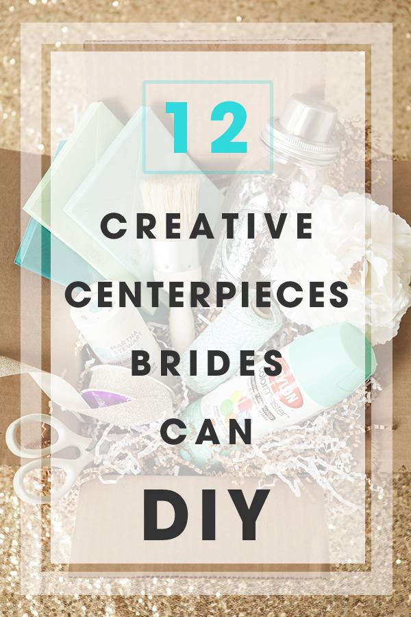 12 Creative Centerpieces Brides can DIY