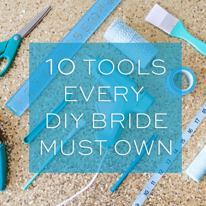 10 Tools Every DIY Bride must own!