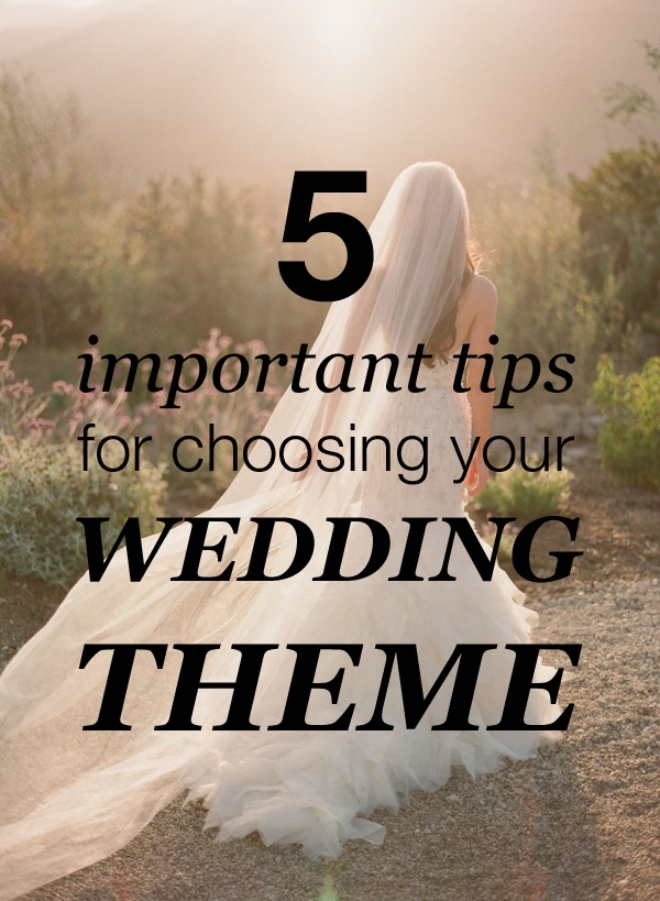 5 important tips for choosing your wedding theme