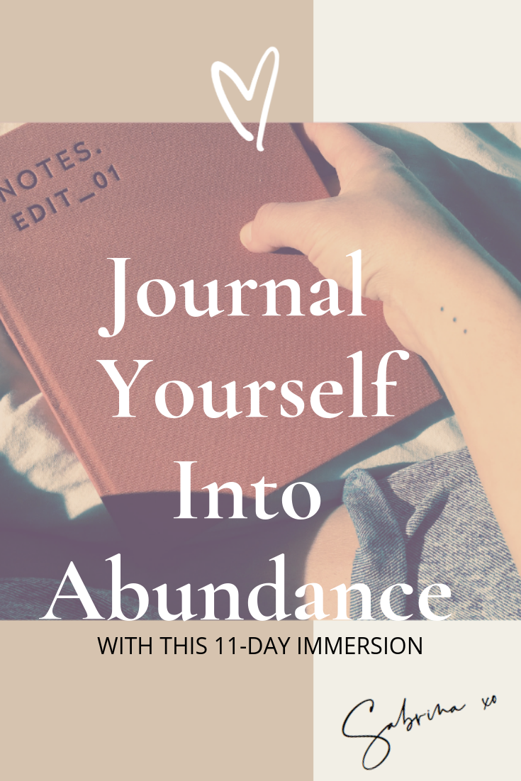 Write your dreams into reality with this Journal Yourself Into Abundance, 11-day course by Mindset Coach Sabrina Weber from www.heysabrinaweber.com.png