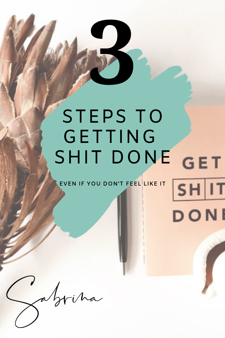 3 Easy ways to take massive action even if you don't feel like it - Sabrina Weber.png