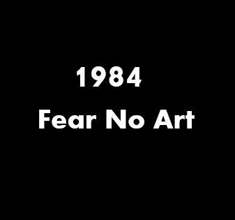 1984_Fear No Art.JPG