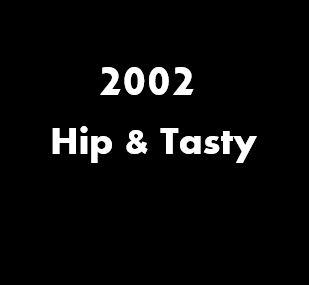 2002 Hip & Tasty.JPG