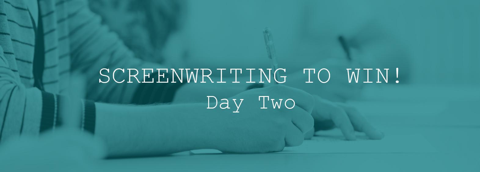 SCREENWRITING-TO-WIN!-Day-Two.jpg