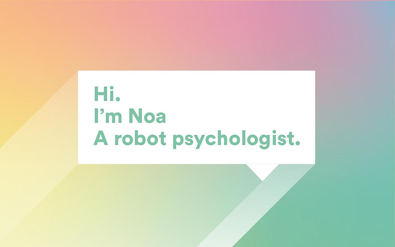 NOA - A robot psychologist
