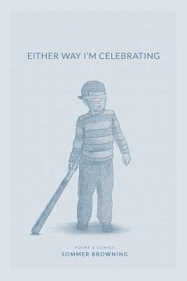 Either Way I'm Celebrating, poetry & comics, Birds, LLC
