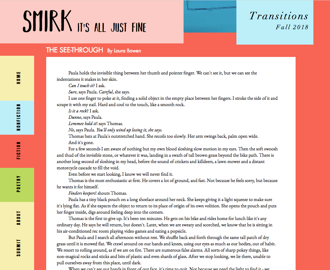 10.15.18 - Published in  Smirk   My short story  The See-Through  was published in  Smirk   Literary Magazine  today. You can view the full issue ( Transitions - Fall 2018 )    here   .