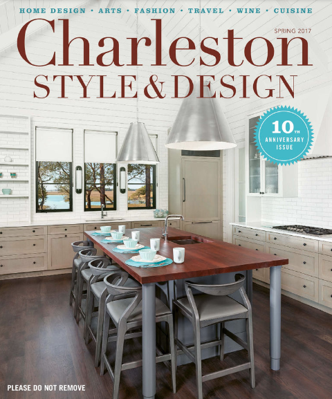 "Charleston Style + Design's spring 2017 issue /  ""On the Water"""