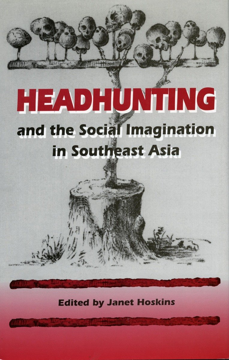 Hoskins, Janet ed.. Headhunting and the Social Imagination in Southeast Asia. Stanford: Stanford University Press, 1996. Art of the Ancestors Steven G. Alpert Asian Art Island Southeast Asian Art Oceanic Art Asiatica Ethnographica Art Collection Fine Art Primitive Art Indonesian Art Tribal Art Eyes of the Ancestors Dr. Reimar Schefold