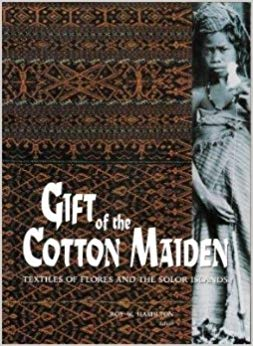 Hamilton, Roy ed. with contributions by Ruth Barnes…[et al]. Gift of the Cotton Maiden: Textiles of Flores and the Solor Islands. UCLA Fowler Museum of Cultural History, 1999. Art of the Ancestors Steven G. Alpert Asian Art Island Southeast Asian Art Oceanic Art Asiatica Ethnographica Art Collection Fine Art Primitive Art Indonesian Art Tribal Art Eyes of the Ancestors Dr. Reimar Schefold