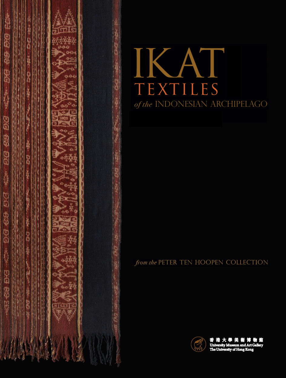 Ikat Textiles of the Indonesian Archipelago from the Peter Ten Hoopen Pusaka Collection