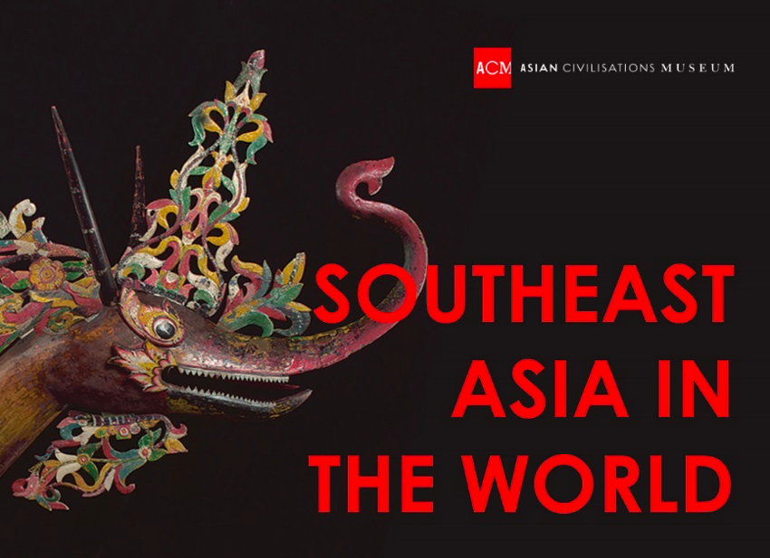 Southeast Asia in the World Asian Civilisations Museum Singapore