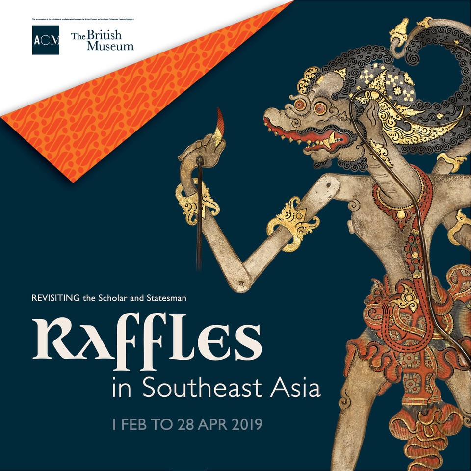 Raffles in Southeast Asia_Revisiting the Scholar and the Statesman. Image courtesy of Asian Civilisations Museum (1).jpg
