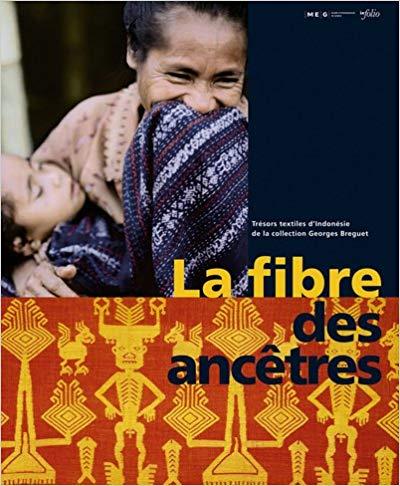 La fibre des ancêtres: Trésors textiles d'Indonésie de la collection Georges Breguet