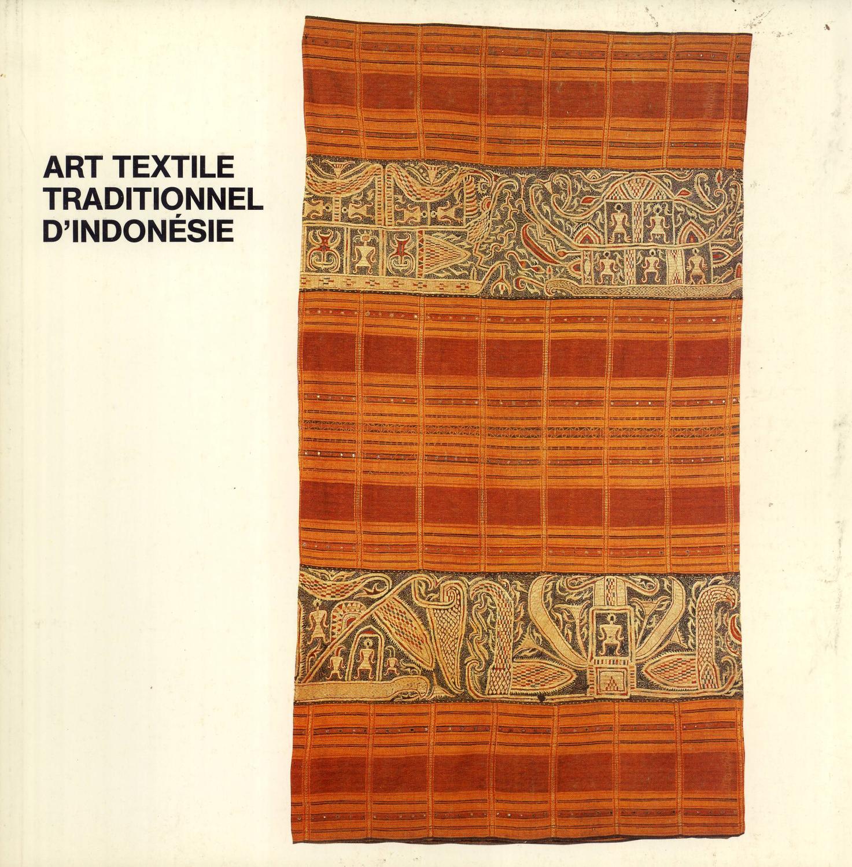 Art Textile Traditionnel D'Indonésie Dans Les Collections Privées Et Publiques De Suisse Romande Georges Breguet Jacques Martin