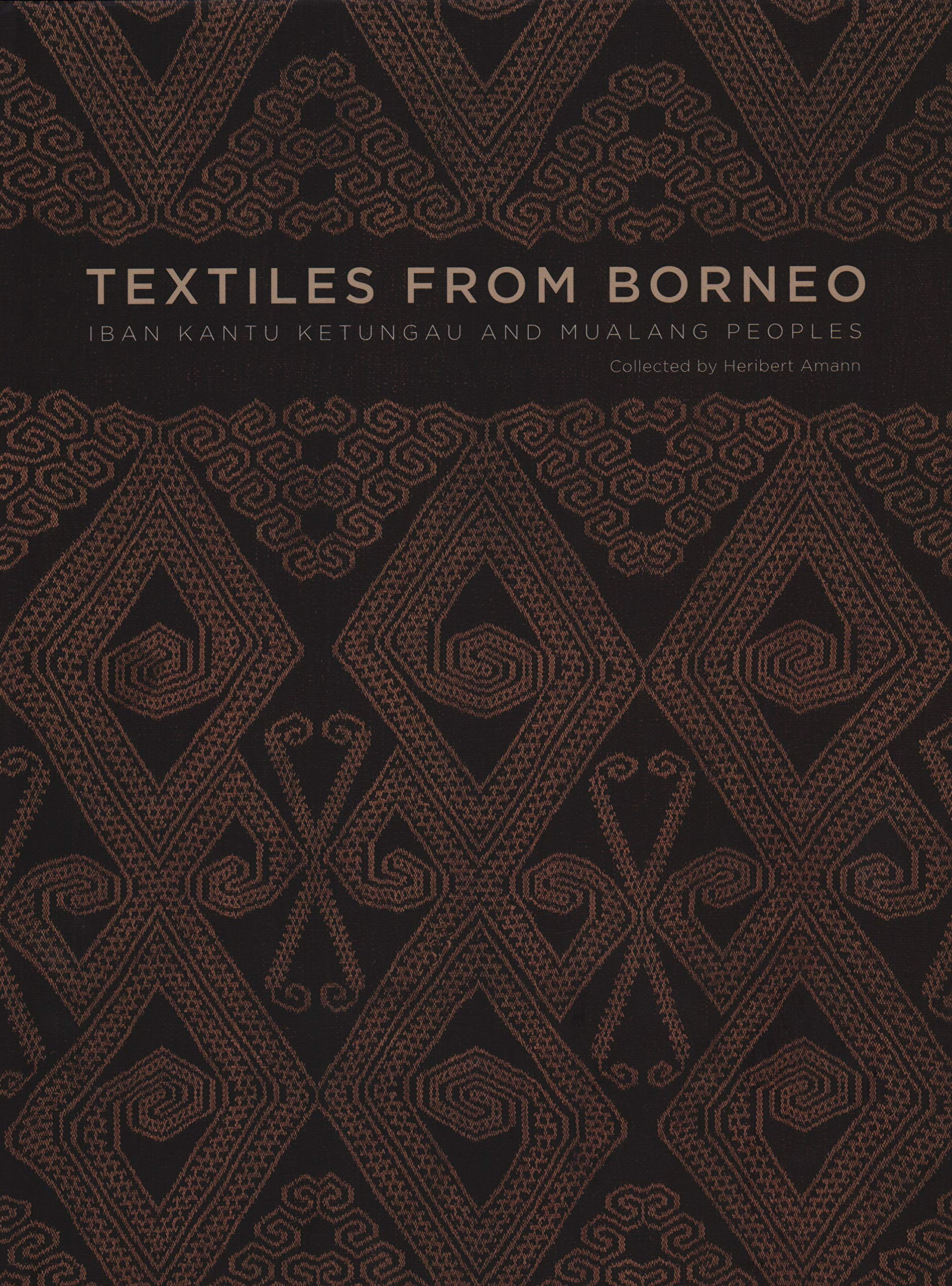 Textiles From Borneo Heribert Amann