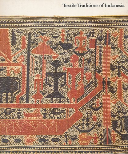 Textile Traditions of Indonesia Mary Hunt Kahlenberg Los Angeles County Museum