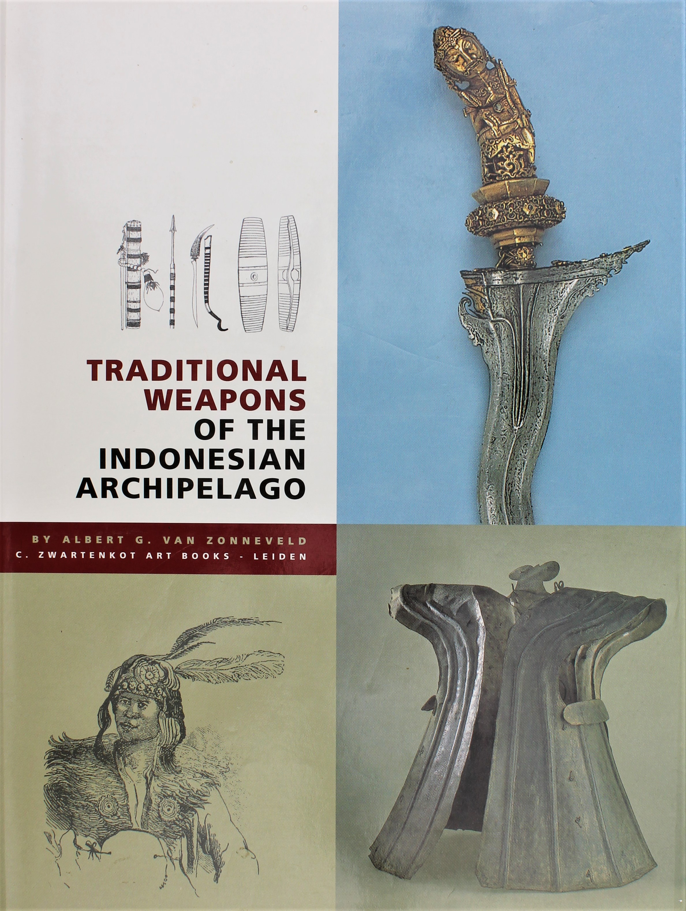 Traditional weapons of the Indonesian archipelago Albert G. van Zonneveld