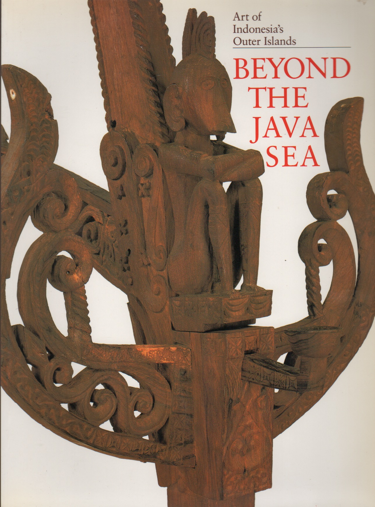 Beyond The Java Sea Art of Indonesia's Outer Islands Jerome Feldman
