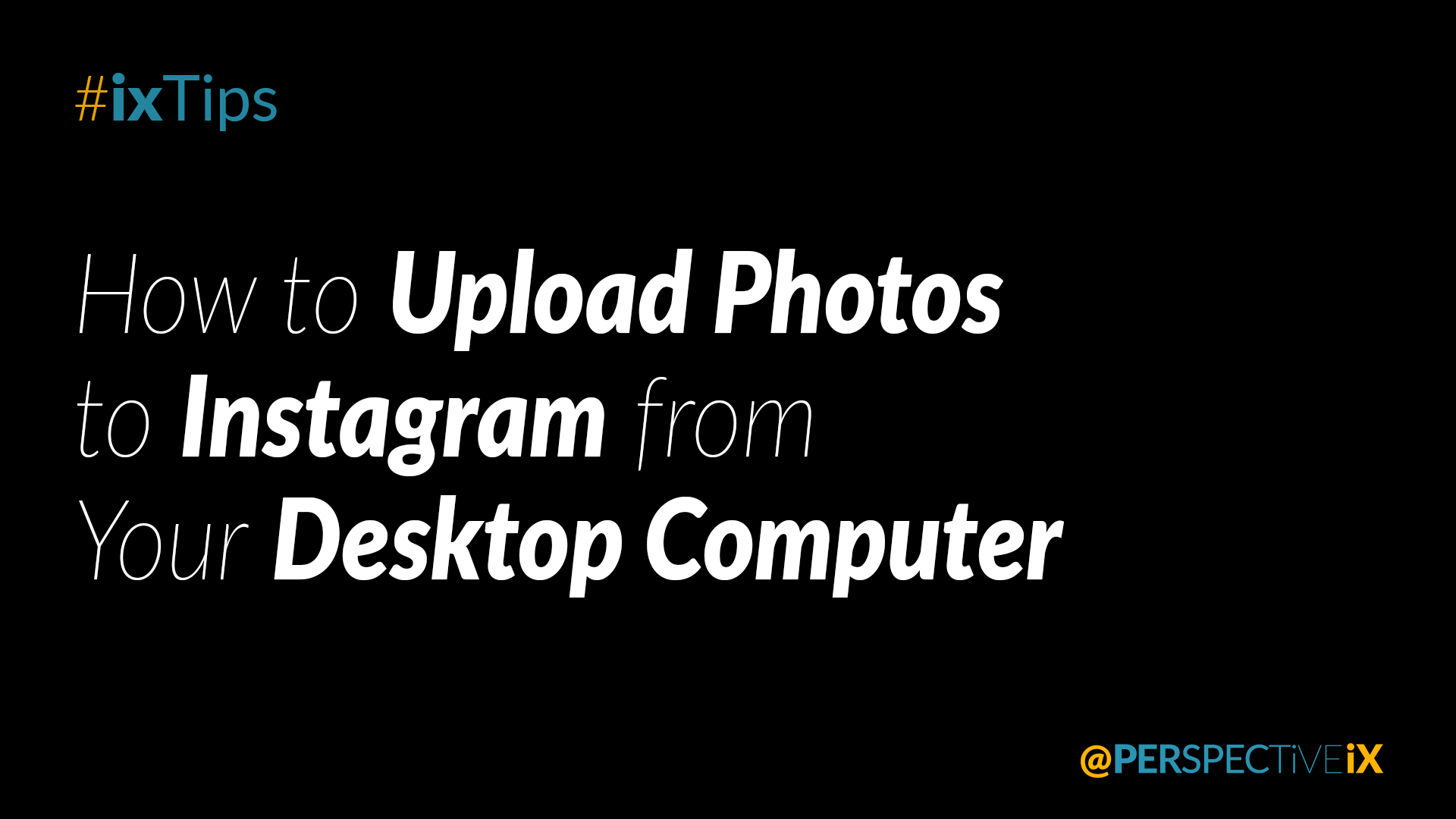iX-Tips-How-to-Upload-Photos-to-Instagram-from-Your-Desktop-Computer.png