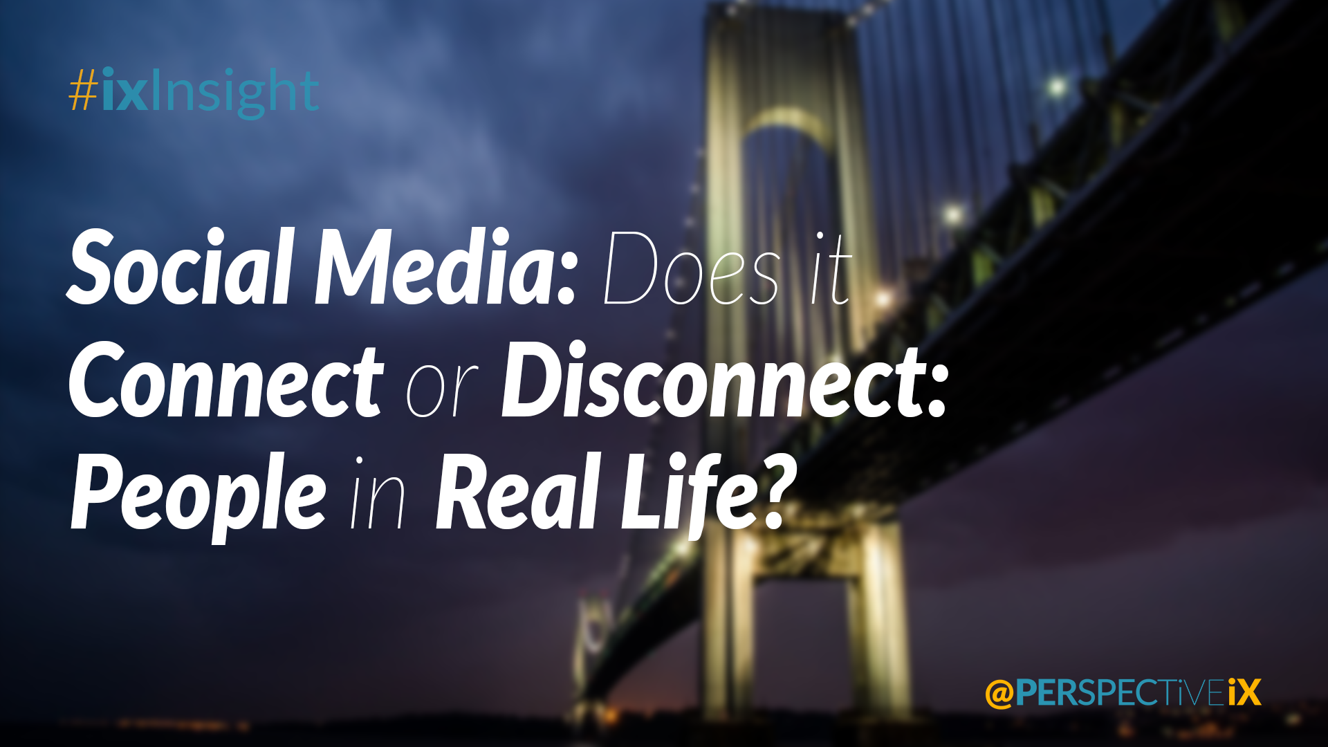 Social Media: Does it Connect or Disconnect People in Real Life?.png
