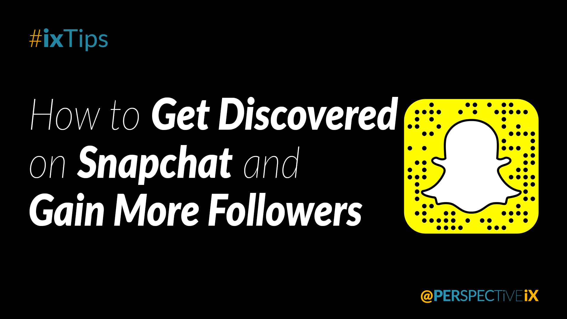 How to Get Discovered on Snapchat & Gain More Followers.png