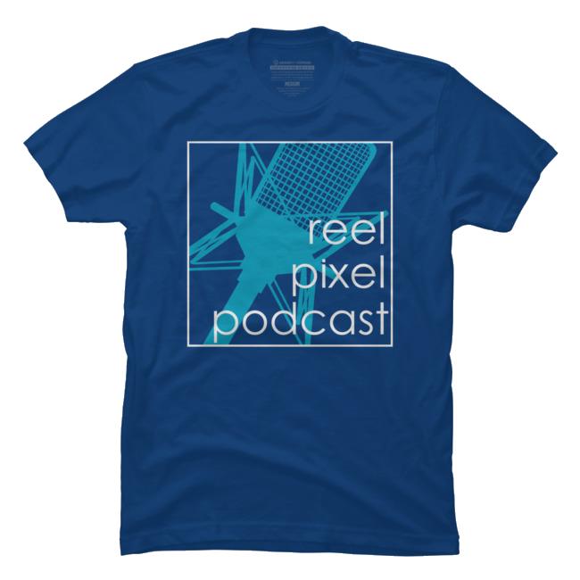 Reel Pixel Podcast T-Shirt $25