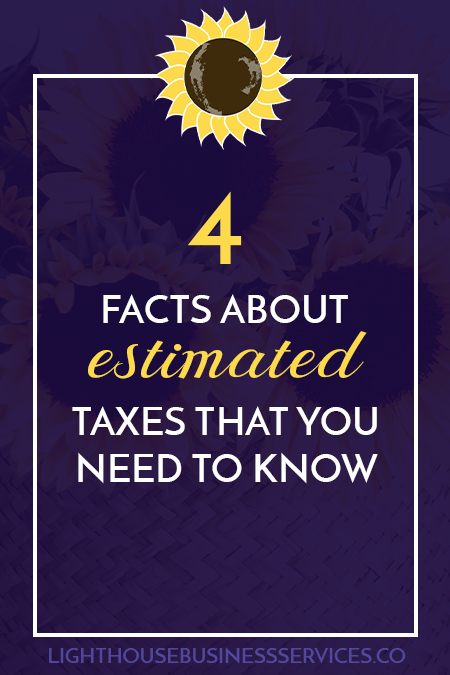 4-Facts-About-Estimated-Taxes-That-You-Need-to-Know-Pin-1.png