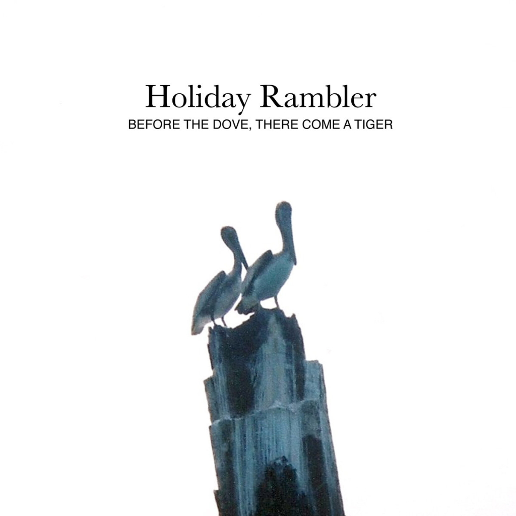 Holiday Rambler - Before The Dove...