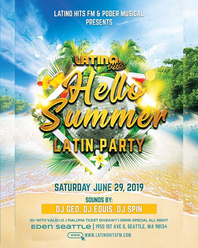Saturday June 29, 2019 we are back at it again with another Latin Party!  #HelloSummer Presented By Latino Hits Fm & Poder Musical! We got Music By: Dj Geo, Dj Equis & Dj Spin playing the music you love! 🔥PLUS🔥 Maluma Concert Ticket Give Away‼️ Drinks Special All Night at the hottest venue in Seattle! EDEN SEATTLE To stay in the loop download the app now on Google Play and Apple App Store! — #latinmusic #music #reggaeton #dj #salsa #musicalatina #hiphop #latin #trap #latino #musica #bachata #colombia #party #merengue #dance #puertorico #latintrap #like #latinos #dancehall #trapmusic #miami #traplatino #latinohitsfm #nightlife #djequis