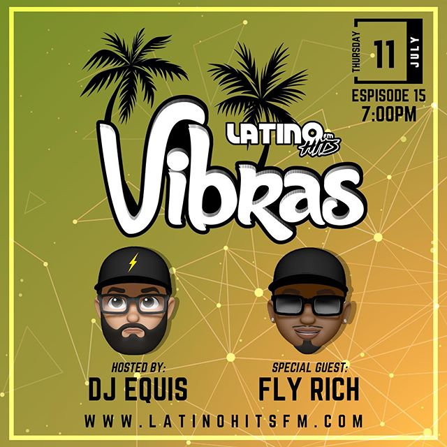🚨Episode 15 of #Vibras this week! Hosted by @djequis ⚡️ We have special guest @dj_flyrich 👏🏽 Thursday July 11, 2019! Tune in at 7:00pm PST to the hottest weekly latin mix show to get your weekend started only on @latinohitsfm ⚡️ Download the app now on Google Play and Apple App Store! — #latinmusic #music #reggaeton #dj #vibraslatinas #musicalatina  #latin #trap #latino #musica #bachata #djlife #party #merengue #dance #puertorico #latintrap #like #latinos #dancehall #trapmusic #miami #traplatino #latinohitsfm #nightlife #djequis