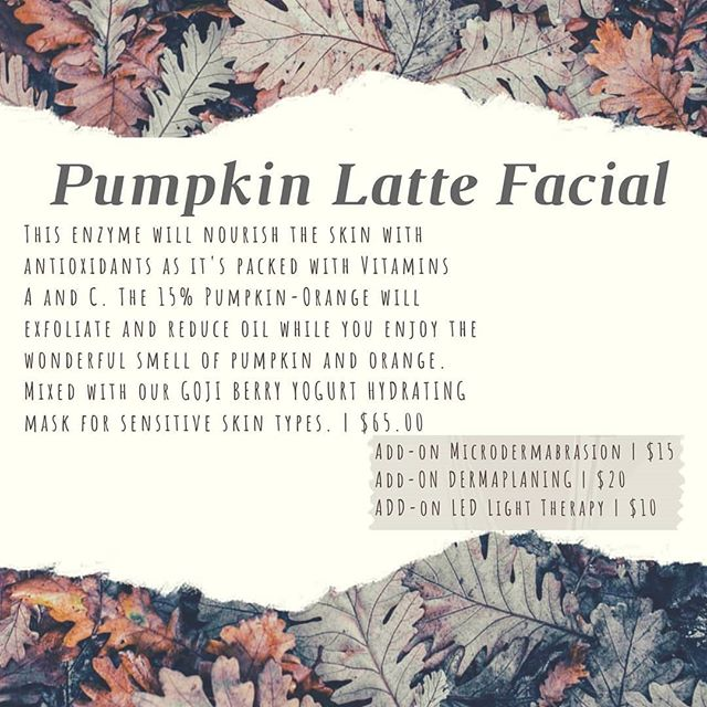 Our Fall Facial Special is the Pumpkin Latte Facial. Fall is in the air and that can only mean one thing....Pumpkin eerrrrthing!🍂🍁🎃 This spicy enzyme will nourish the skin with antioxidants as it's packed with Vitamins A and C. The 15% Pumpkin-Orange will exfoliate and reduce oil while you enjoy the wonderful smell of pumpkin and orange. Mixed Goji Berry Yogurt Mask if you have sensitive skin! #fallfacials #fallspecials #facials #esthetician #estylife #esthetics #pumpkin🎃 #pumpkinspice #customizedfacials #christinaisobsessedwithfall #microdermabrasion #dermaplaning #ledlighttherapy