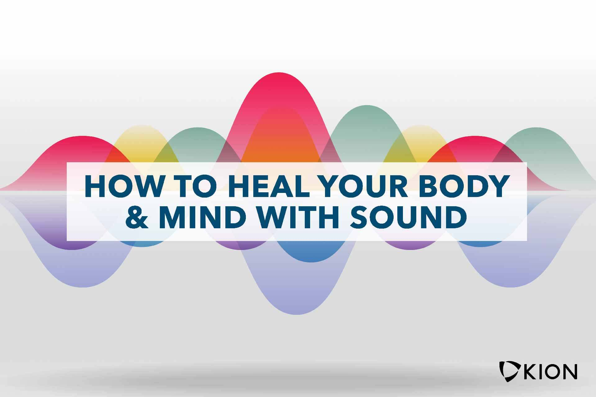 how-to-heal-your-body-mind-with-sound.jpg