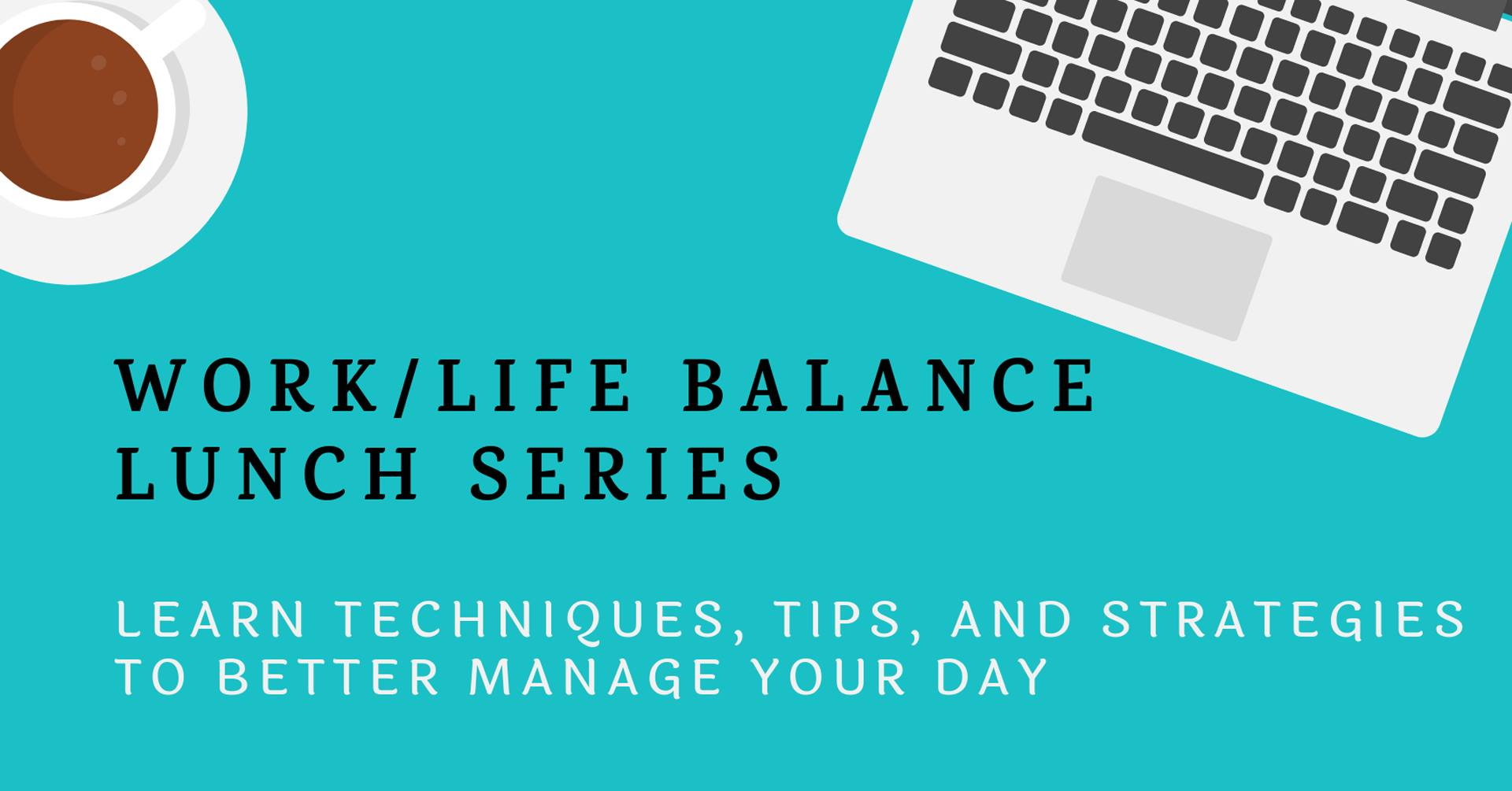 Work Life Balance Lunch Series.jpg