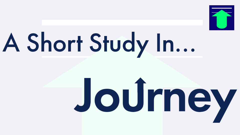 A Short Study In...Journey